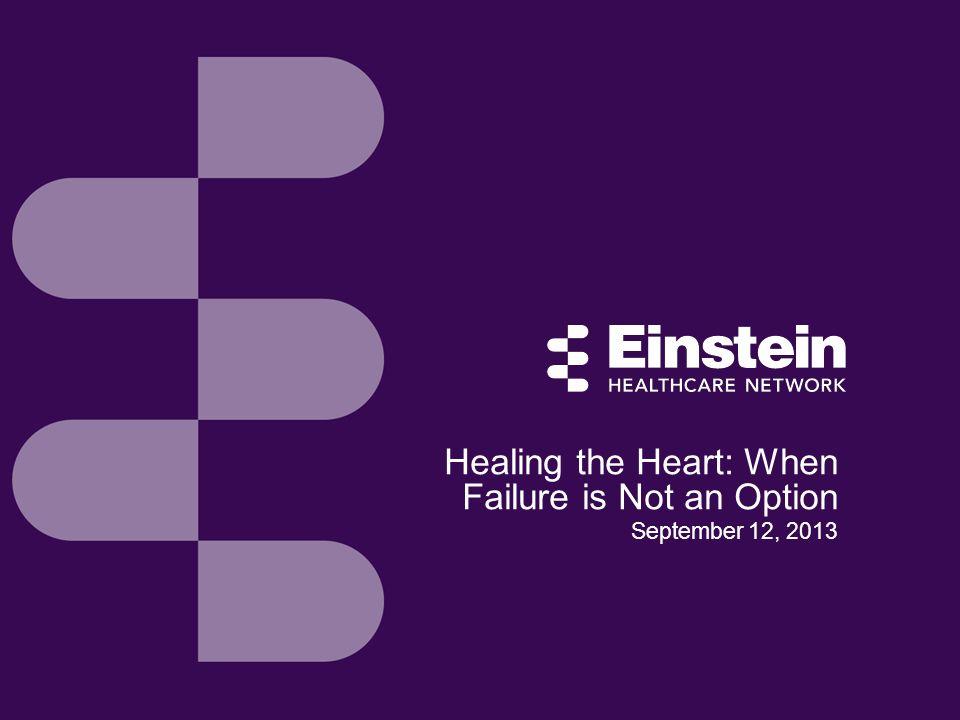 Healing the Heart: When Failure is Not an Option