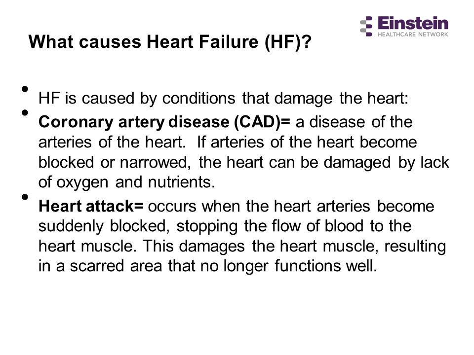 HF is caused by conditions that damage the heart: