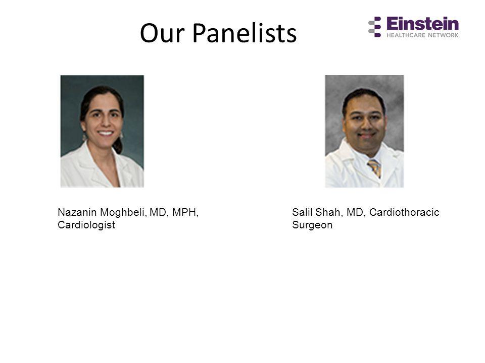 Our Panelists Nazanin Moghbeli, MD, MPH, Cardiologist
