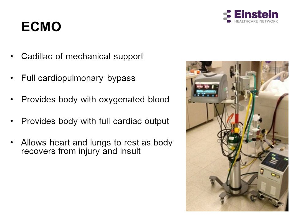 ECMO Cadillac of mechanical support Full cardiopulmonary bypass