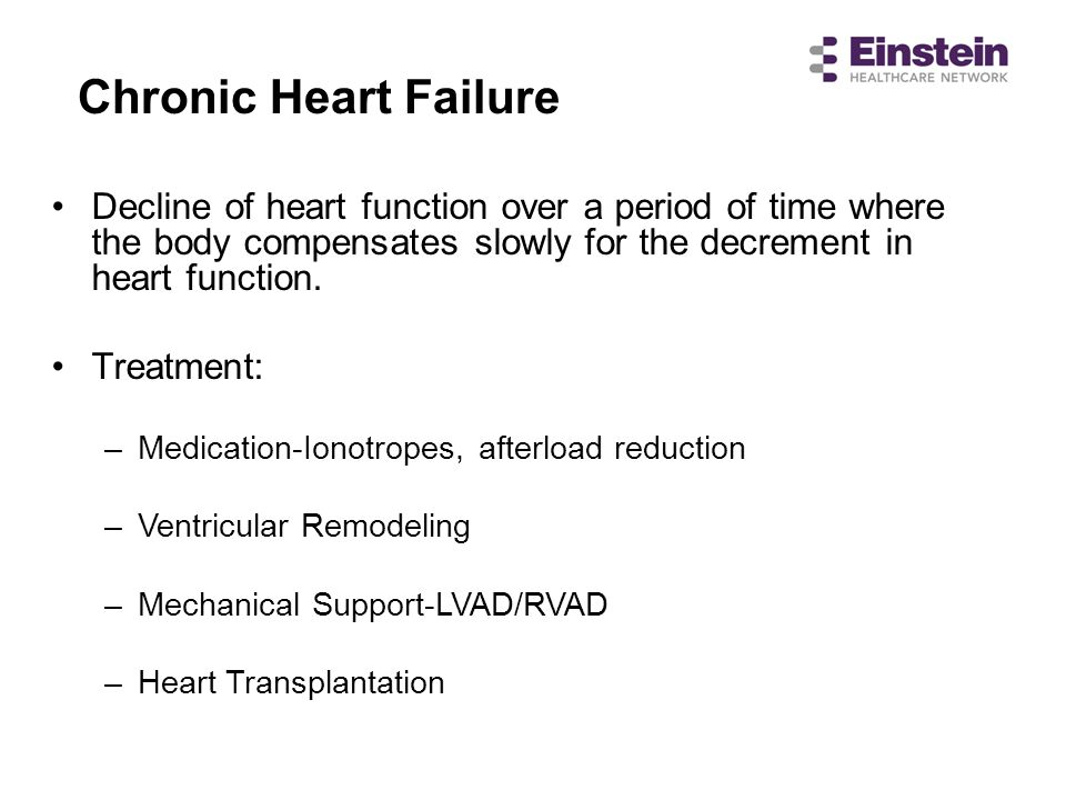 Chronic Heart Failure Decline of heart function over a period of time where the body compensates slowly for the decrement in heart function.