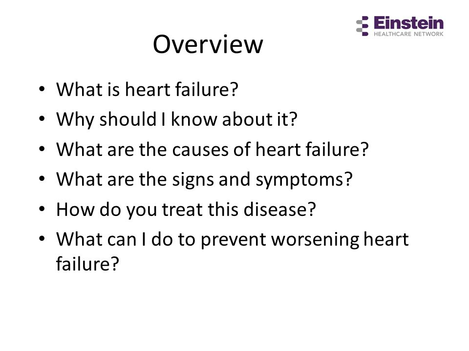 Overview What is heart failure Why should I know about it