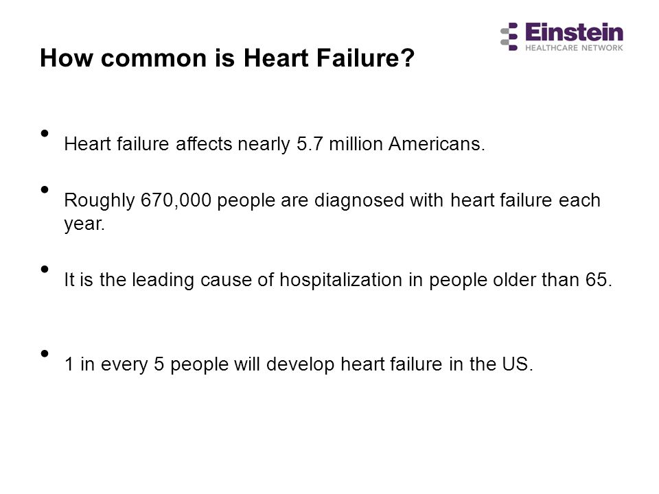 Heart failure affects nearly 5.7 million Americans.