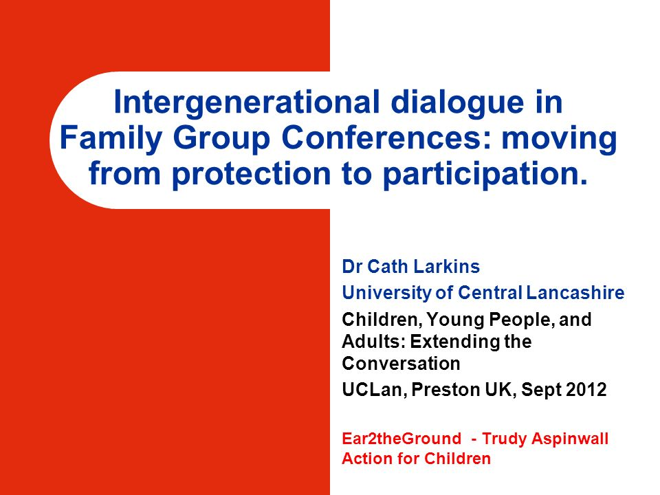 Intergenerational dialogue in Family Group Conferences: moving from protection to participation.
