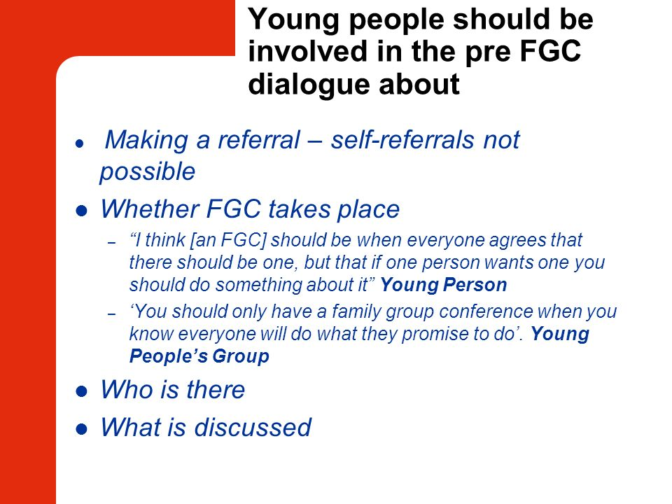 Young people should be involved in the pre FGC dialogue about