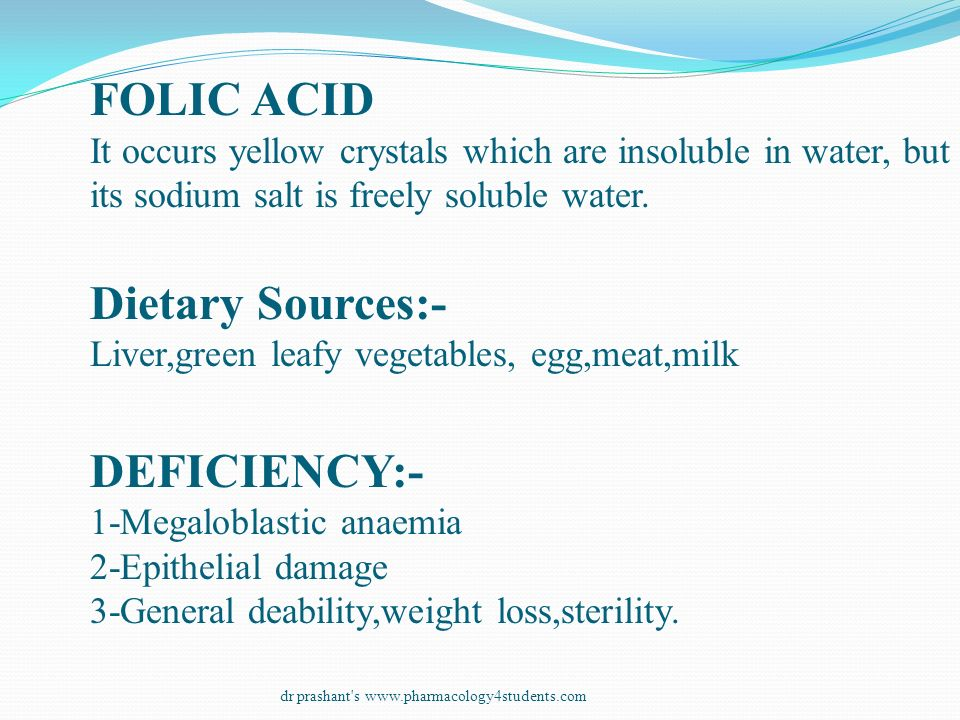 Dietary Sources:- Liver,green leafy vegetables, egg,meat,milk