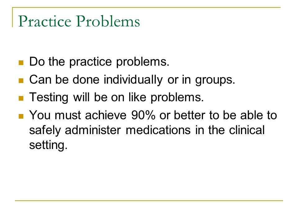 Practice Problems Do the practice problems.