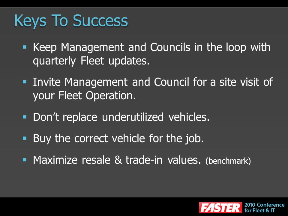 Keys To Success Keep Management and Councils in the loop with quarterly Fleet updates.