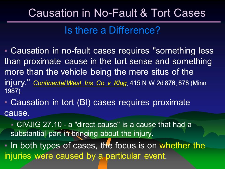 Causation in No-Fault & Tort Cases