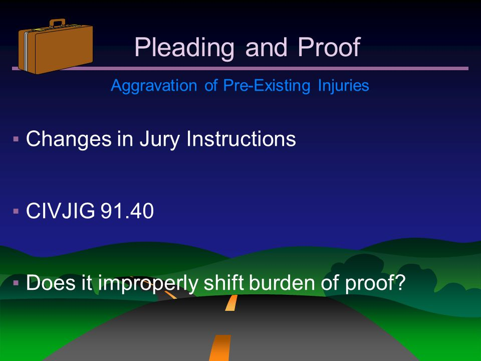 Aggravation of Pre-Existing Injuries