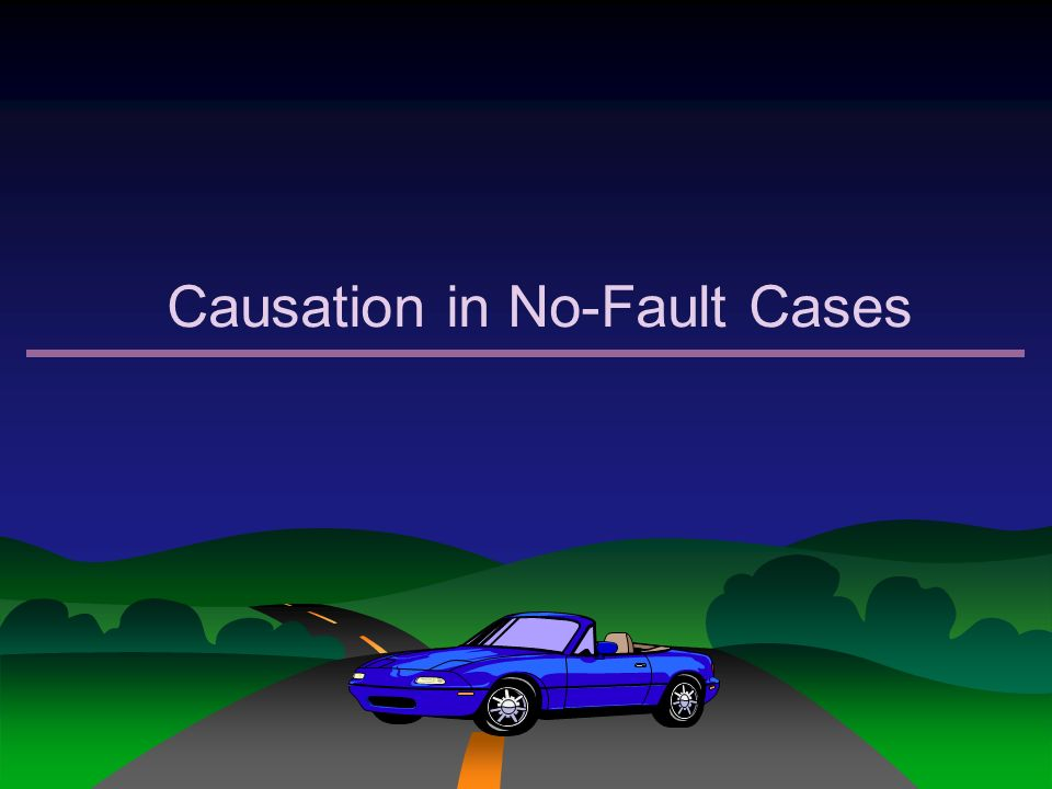 Causation in No-Fault Cases