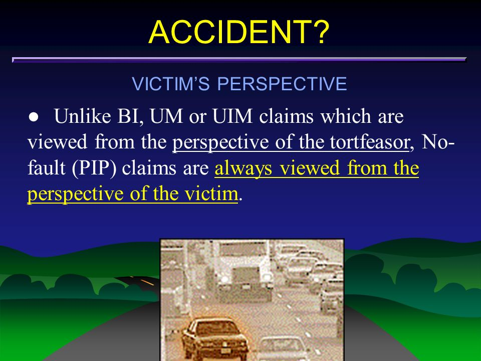 ACCIDENT VICTIM'S PERSPECTIVE.
