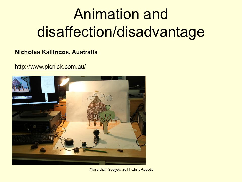 Animation and disaffection/disadvantage