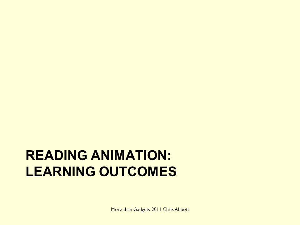 Reading animation: learning outcomes