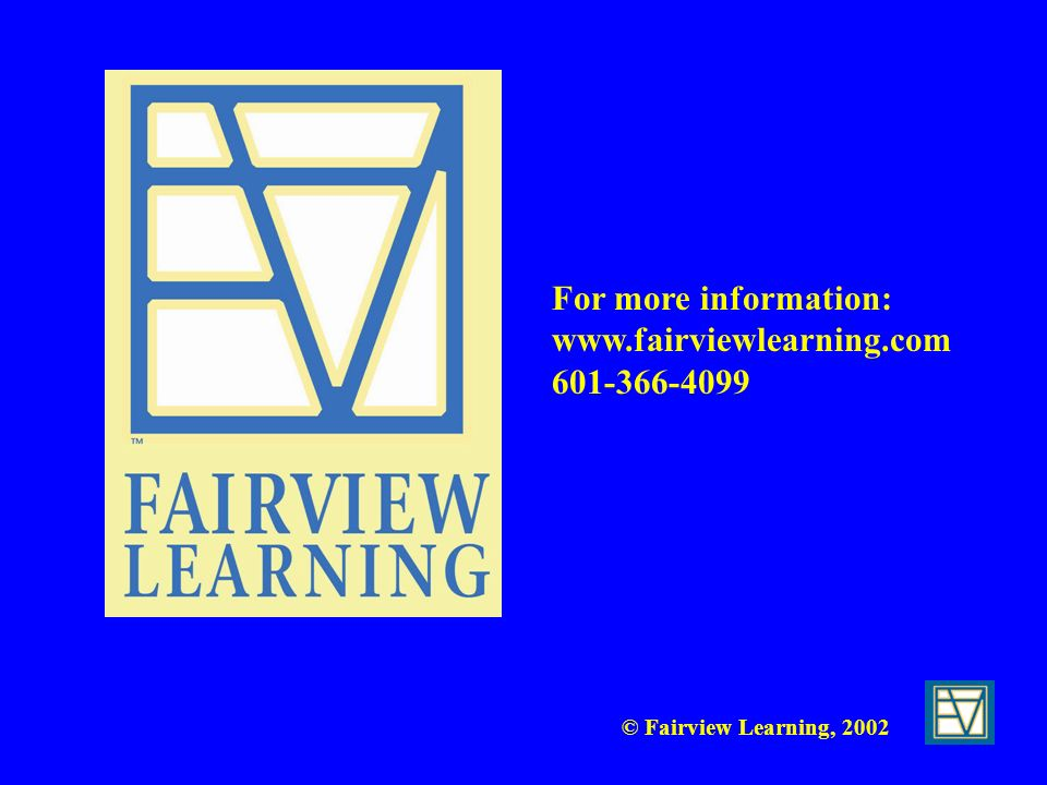 For more information: www.fairviewlearning.com 601-366-4099