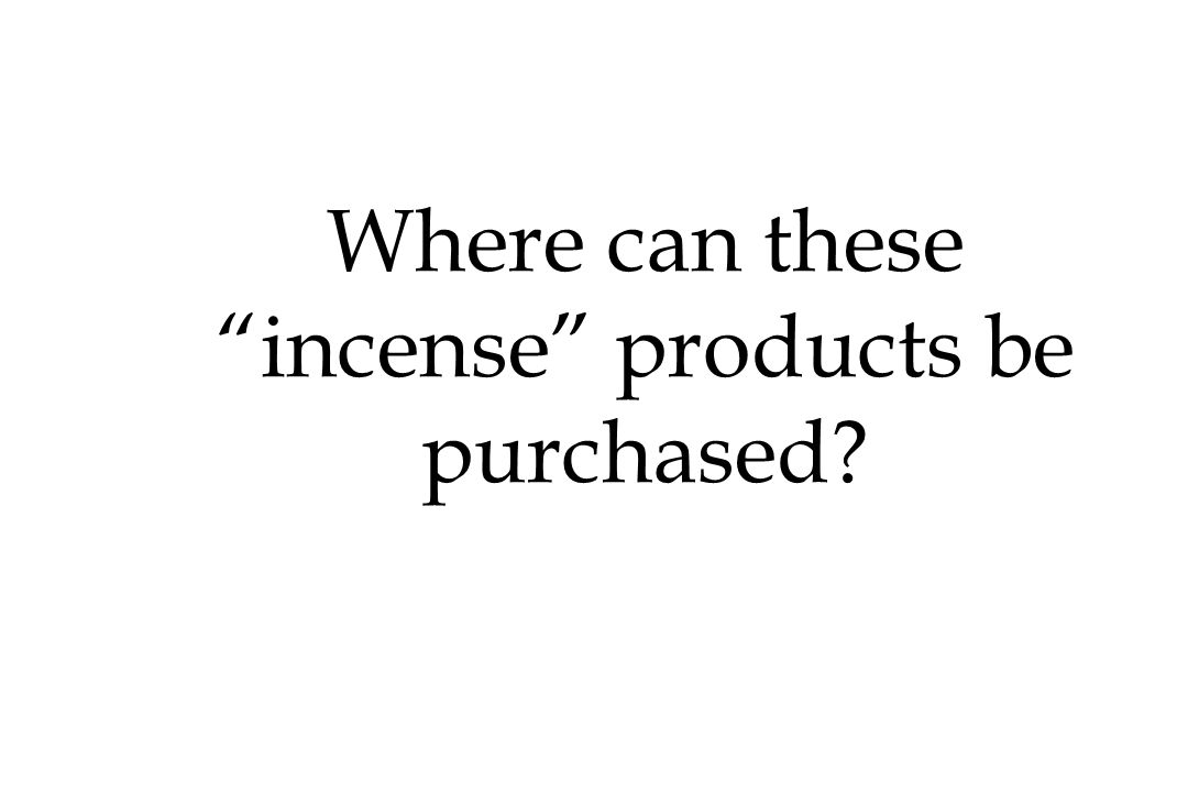 Where can these incense products be purchased