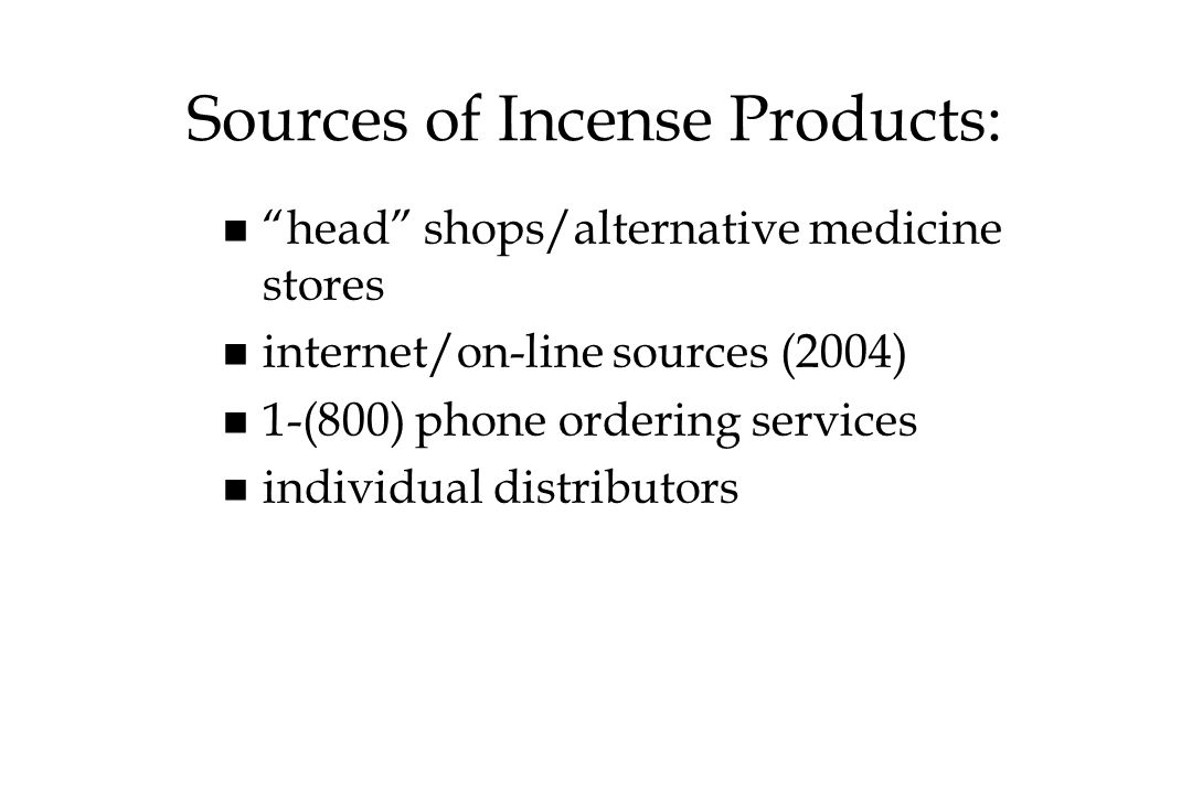 Sources of Incense Products: