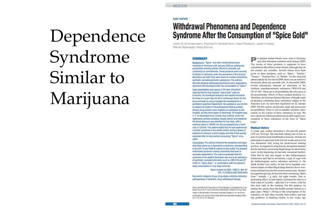 Dependence Syndrome Similar to Marijuana