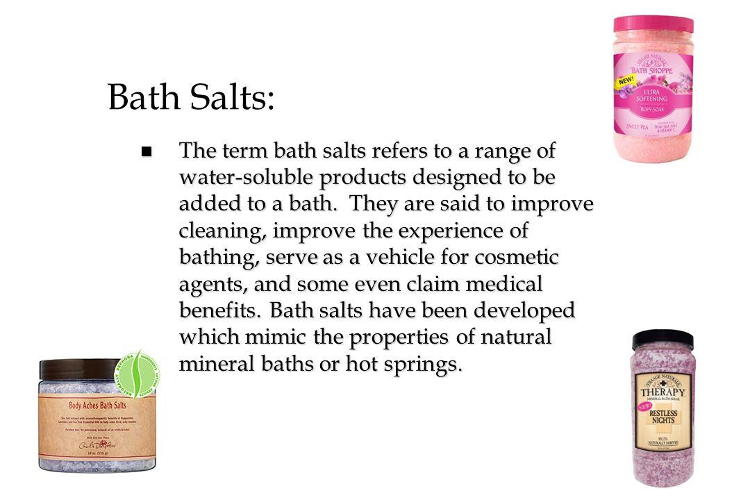 Bath Salts:
