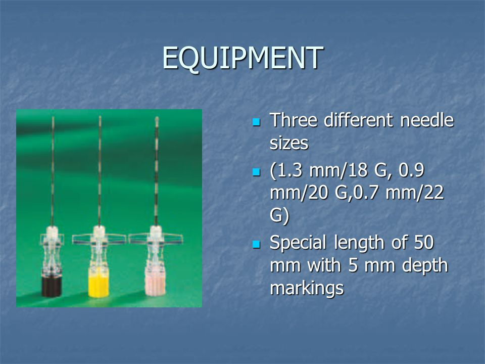 EQUIPMENT Three different needle sizes
