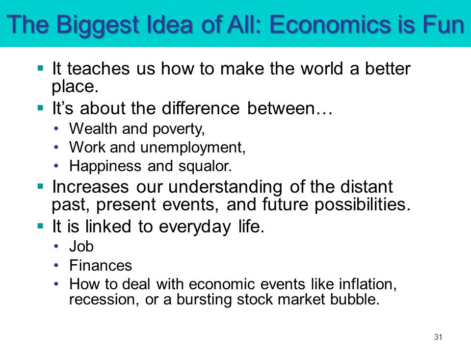 The Biggest Idea of All: Economics is Fun