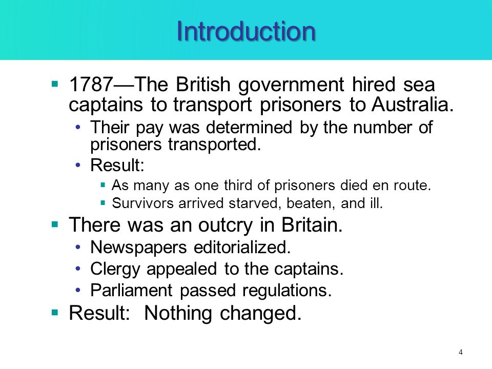 Introduction1787—The British government hired sea captains to transport prisoners to Australia.