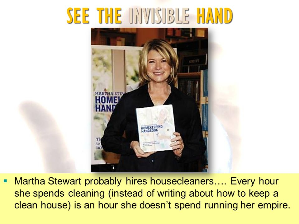 Martha Stewart probably hires housecleaners…