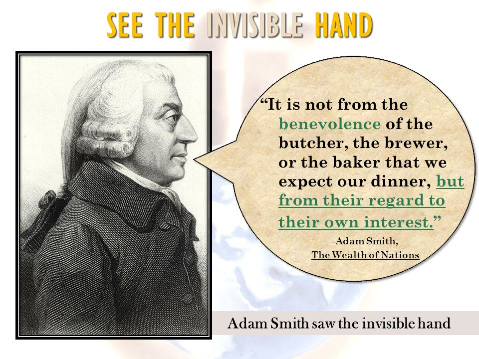 Adam Smith saw the invisible hand