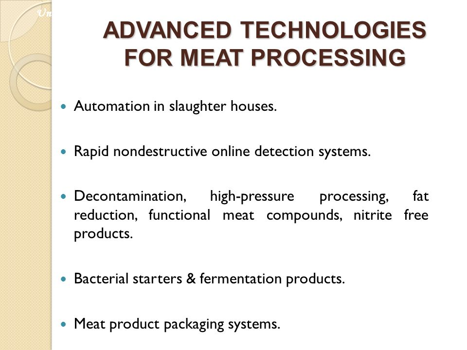 ADVANCED TECHNOLOGIES FOR MEAT PROCESSING