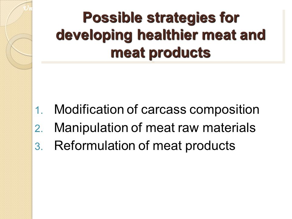 Possible strategies for developing healthier meat and meat products