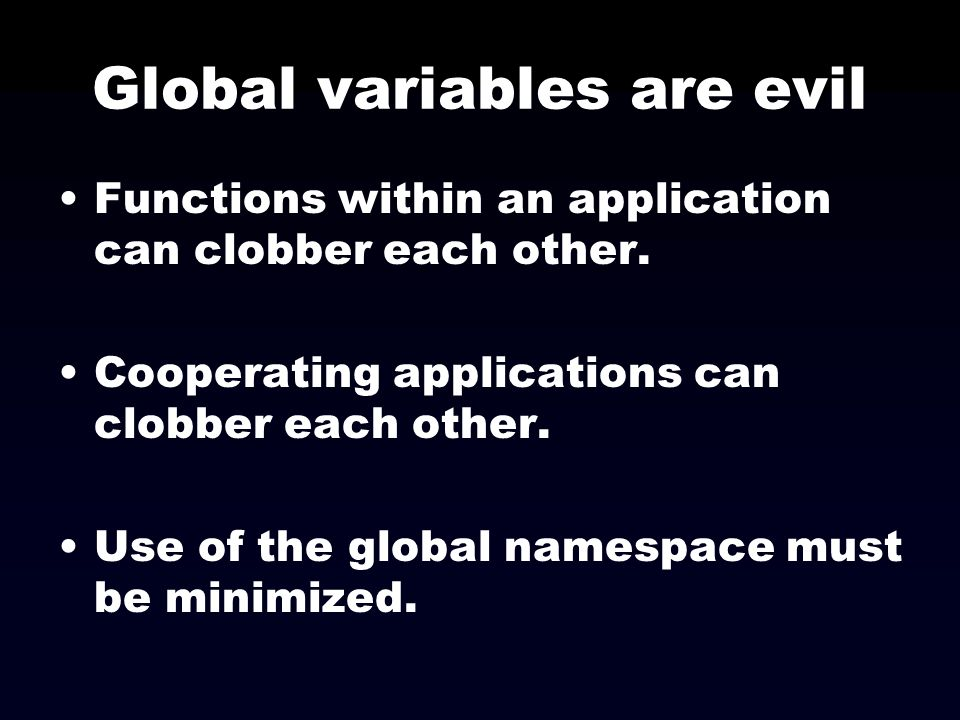 Global variables are evil