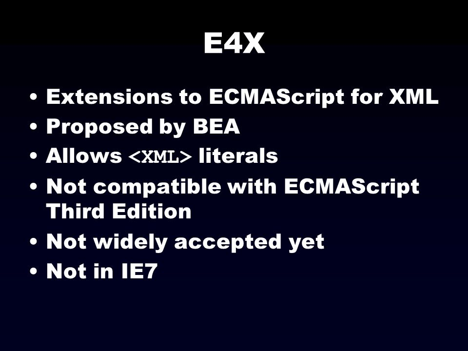 E4X Extensions to ECMAScript for XML Proposed by BEA