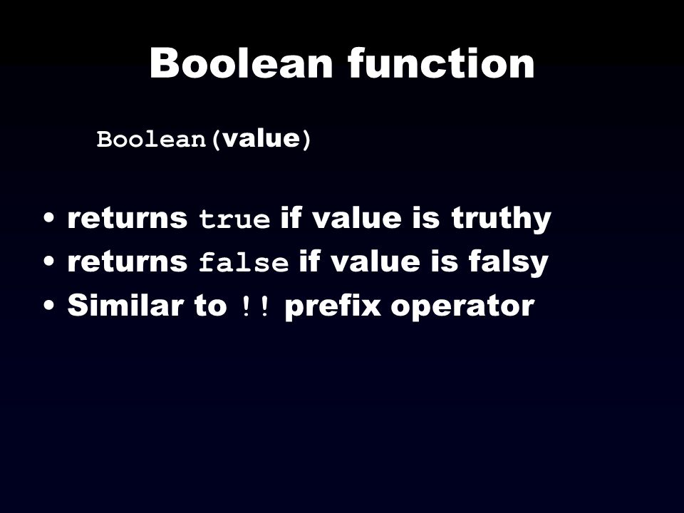 Boolean function returns true if value is truthy