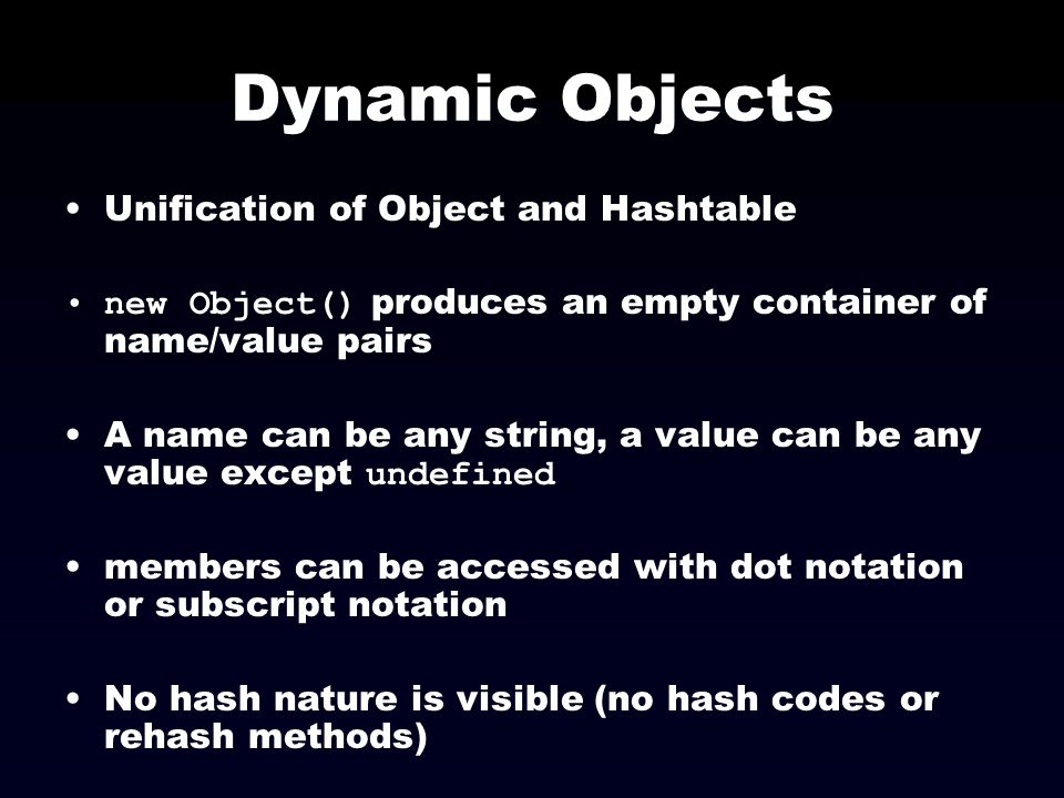 Dynamic Objects Unification of Object and Hashtable