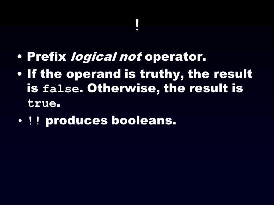 ! Prefix logical not operator.