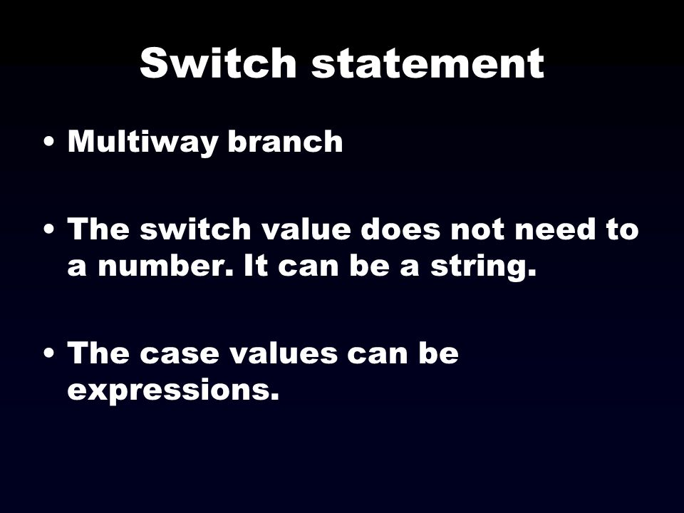 Switch statement Multiway branch