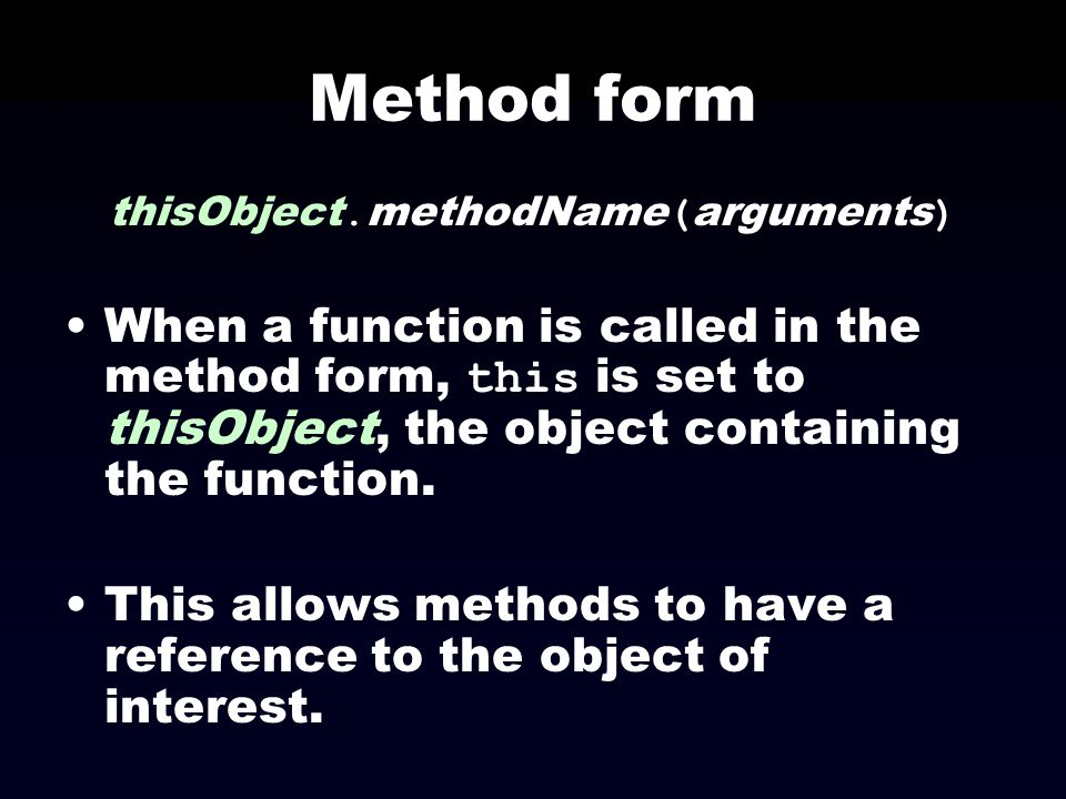 thisObject.methodName(arguments)