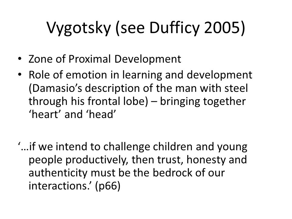 Vygotsky (see Dufficy 2005)