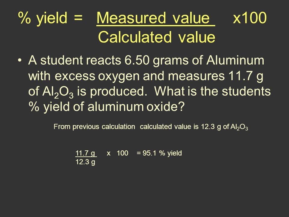 % yield = Measured value x100 Calculated value