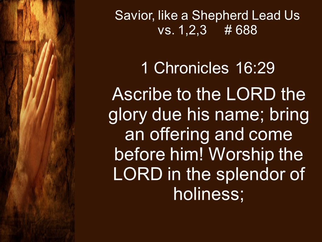 Savior, like a Shepherd Lead Us vs. 1,2,3 # 688