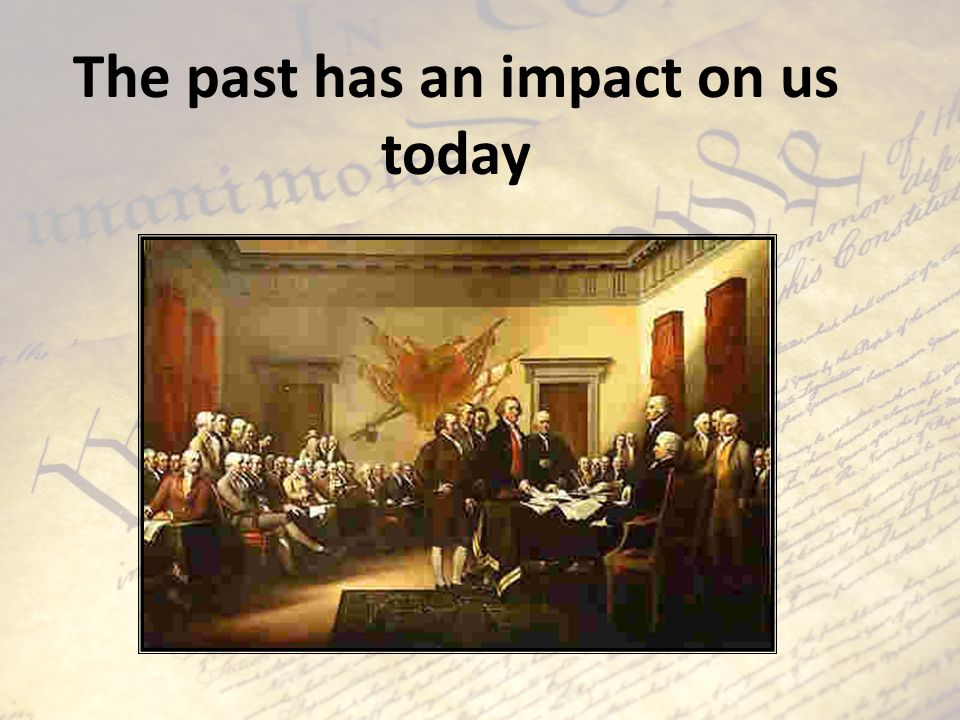 The past has an impact on us today