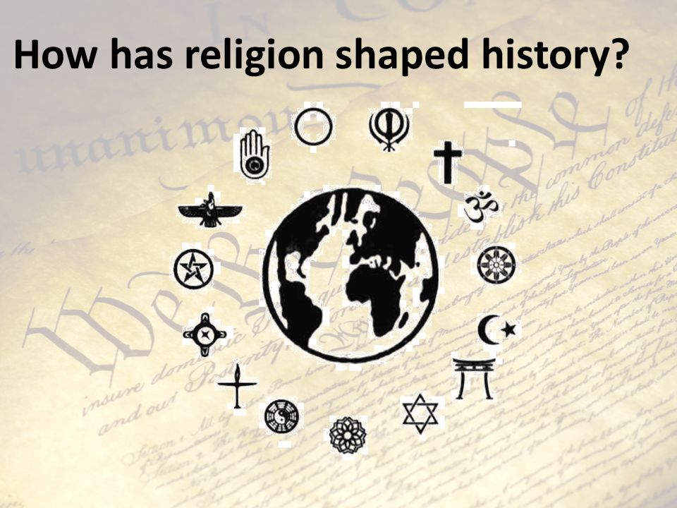 How has religion shaped history