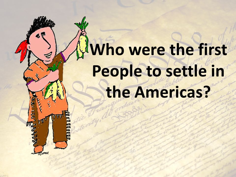 People to settle in the Americas
