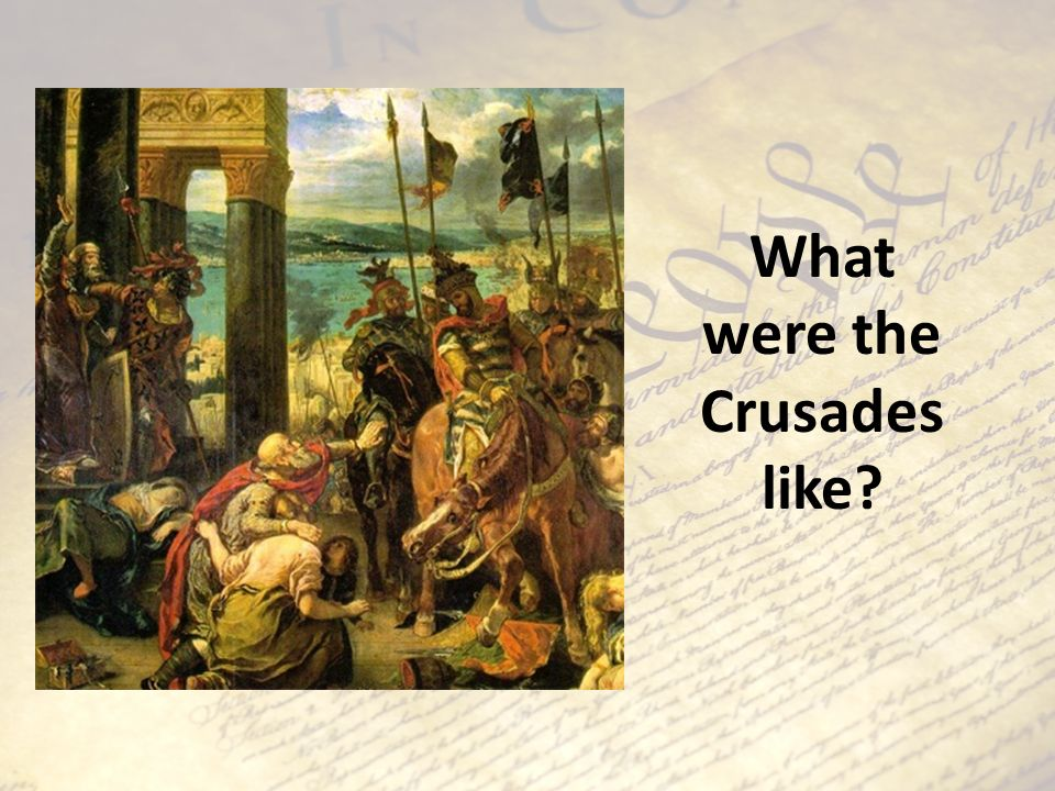 What were the Crusades like