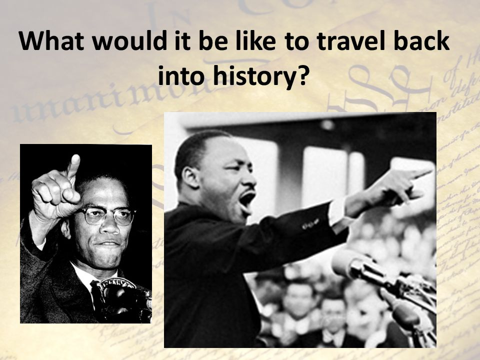 What would it be like to travel back into history