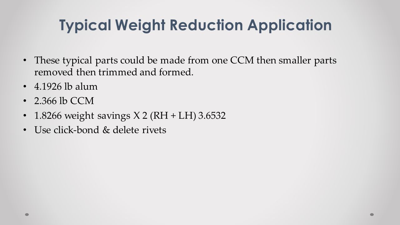 Typical Weight Reduction Application
