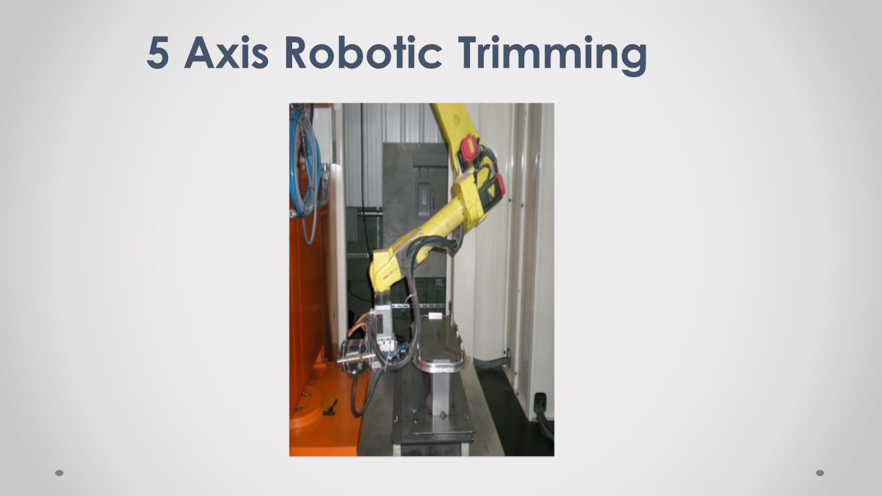 5 Axis Robotic Trimming