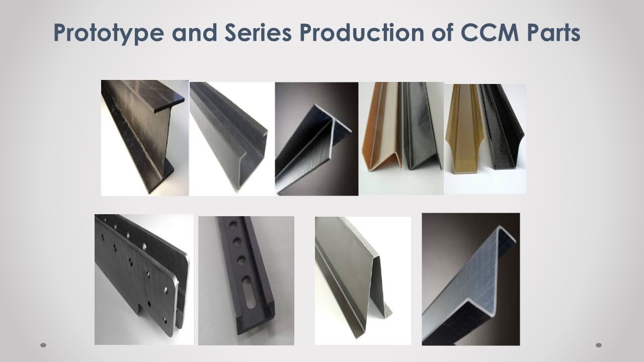 Prototype and Series Production of CCM Parts