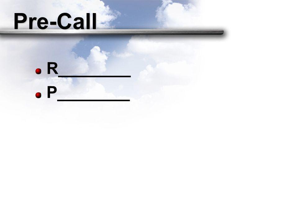 Pre-Call R________ P________