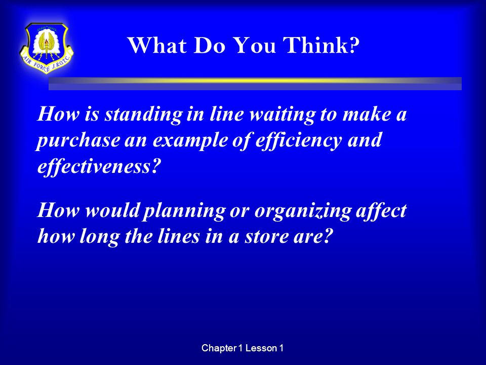 What Do You Think How is standing in line waiting to make a purchase an example of efficiency and effectiveness